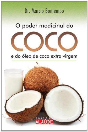 Poder Medicinal do Coco e do Óleo de Coco Extra