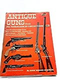 img - for Antique Guns from the Stagecoach Collection book / textbook / text book
