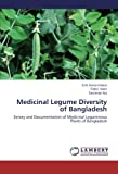 Medicinal Legume Diversity of Bangladesh: Servey and Documentation of Medicinal Leguminous Plants of Bangladesh