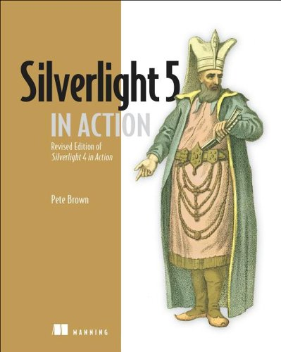 [PDF] Silverlight 5 in Action Free Download | Publisher : Manning Publications | Category : Computers & Internet | ISBN 10 : 1617290319 | ISBN 13 : 9781617290312