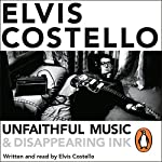 Unfaithful Music and Disappearing Ink | Elvis Costello