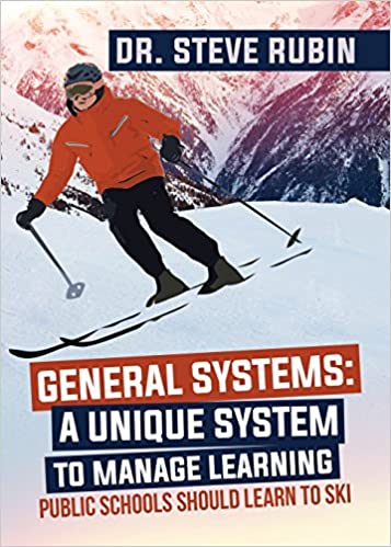General Systems: A Unique System to Manage Learning; Public Schools Should Learn to Ski