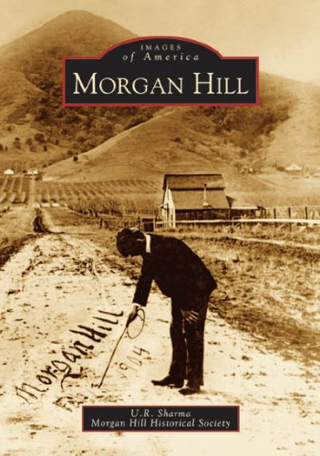 Read Online Morgan Hill (CA) (Images of America) pdf epub