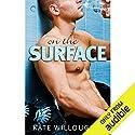 On the Surface Hörbuch von Kate Willoughby Gesprochen von: Dee J. Adams