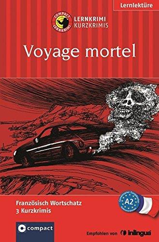 Voyage mortel: Lernkrimi. Französisch Grundwortschatz - Niveau A2