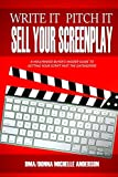 img - for Write It, Pitch It, Sell Your Screenplay: A Hollywood Buyer's Insider Guide to Getting Your Script Past the Gatekeepers book / textbook / text book
