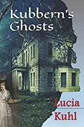 Kubbern's Ghosts (Haunted Homestead Supernatural Cozy Mystery Challenge) (Volume 1)