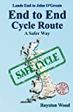 img - for Land s End to John O Groats End to End Cycle Route A Safer Way book / textbook / text book