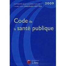 CODE DE LA SANTÉ PUBLIQUE 2009 3ED.