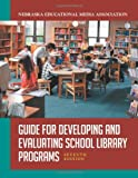Guide for Developing and Evaluating School Library Programs, Nebraska Educational Media Association Staff, 1591587174