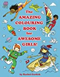 img - for The Amazing Colouring Book for Awesome Girls book / textbook / text book
