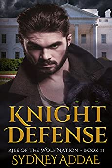 Knight Defense (Rise of the Wolf Nation Book 2) by [Addae, Sydney]