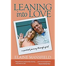 Leaning into Love: A Spiritual Journey through Grief