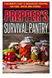 img - for Prepper's Survival Pantry - A Beginner's Guide to Modern Day Prepping For Food, Water, And Storage (Basic Guide For Survival, Survival Pantry, Preppers Modern Guide) book / textbook / text book