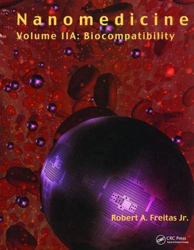 Nanomedicine, Volume IIA: Biocompatibility