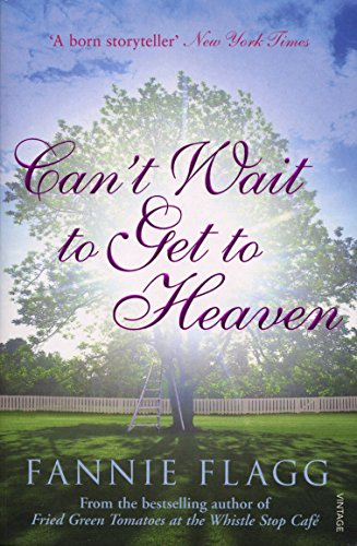 Cant Wait To Get To Heaven Kindle Edition By Fannie Flagg