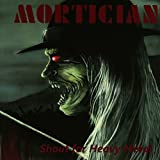 Mortician: Shout For Heavy Metal (Audio CD)