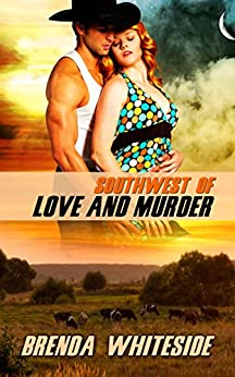 Southwest of Love and Murder (The Love and Murder Series Book 2) by [Whiteside, Brenda]