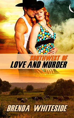 (Southwest of Love and Murder (The Love and Murder Series Book 2))