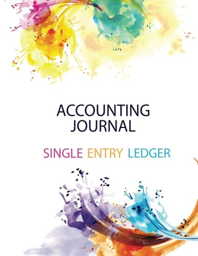 (Accounting Journal: Single Entry Ledger: Financial Accounting Journal Entries Debit Credit 8.5x11 Inch 103Pages General Journal)