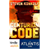 Atlantis: The Origin Mystery: The Centurion Code (Kindle Worlds Novella)