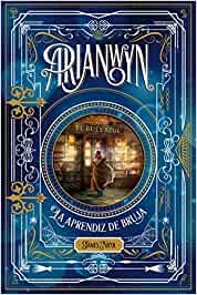 Arianwyn, La Aprendiz De Bruja: 95 Narrativa singular