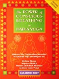 The Power of Conscious Breathing in Hatha Yoga, Vasanthi Bhat, 0965549925