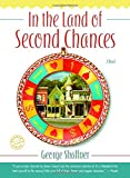 In the Land of Second Chances: A Novel