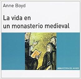 La Vida En Un Monasterio Medieval por Anne Boyd Gratis