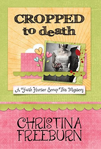 Cropped to Death by Christina Freeburn (2014-07-21) (Cropped 7)