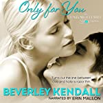Only For You: Unforgettable You, Book 1 | Beverley Kendall