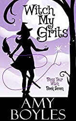 Witch My Grits (Bless Your Witch Book 7)