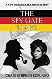 img - for The Spy Gate Liars: A New Sherlock Holmes Mystery (New Sherlock Holmes Mysteries) (Volume 23) book / textbook / text book