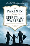 A Parents' Guide to Spiritual Warfare, Leslie Montgomery, 1581347715