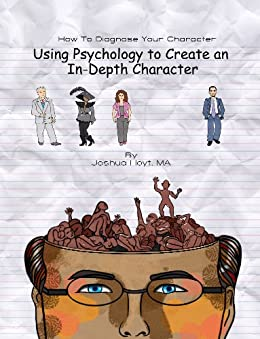 How To Diagnose Your Character: Using Psychology To Create an In-Depth Character by [Hoyt, Joshua]