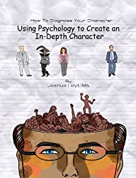 How To Diagnose Your Character: Using Psychology To Create an In-Depth Character
