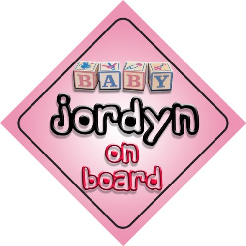 Baby Girl Jordyn on board novelty car sign gift / present for new child / newborn baby