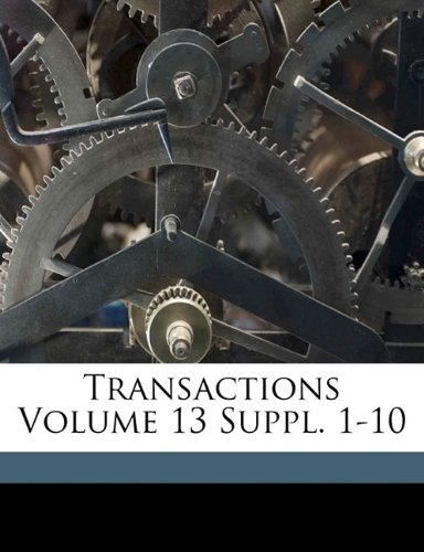Read Online Transactions Volume 13 Suppl. 1-10 pdf epub