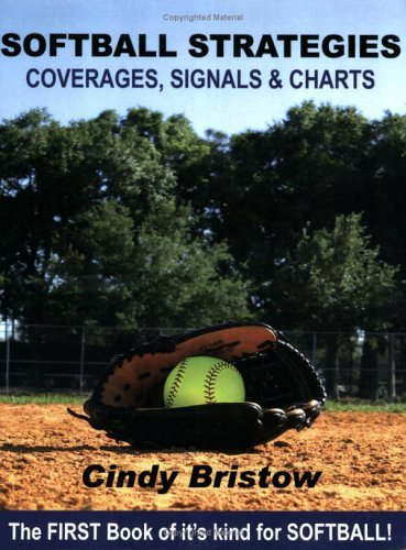 Download By Cindy Bristow Softball Strategies, Coverages, Signals & Charts (2nd) [Paperback] PDF
