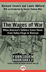 The Wages of War: When America's Soldiers Came Home: From Valley Forge to Vietnam (Forbidden Bookshelf)