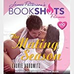 The Mating Season | Laurie Horowitz,James Patterson - foreword