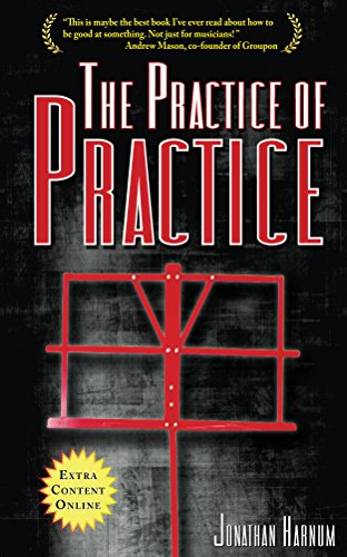 The Practice of Practice: How to Boost Your Music -