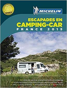 Guia Escapades En Camping-Car France. 2015 Guías Temáticas: Amazon.es: Vv.Aa.: Libros en idiomas extranjeros