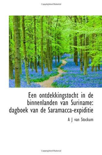 Een Ontdekkingstocht in de Binnenlanden Van Suriname Dagboek Van de Saramacca-Expiditie