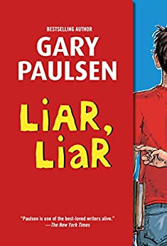 Liar, Liar: The Theory, Practice and Destructive Properties of Deception by [Paulsen, Gary]
