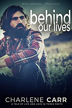 Behind Our Lives (Behind Our Lives Trilogy Book 1) by [Carr, Charlene]