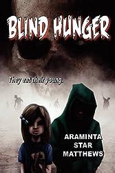 Blind Hunger