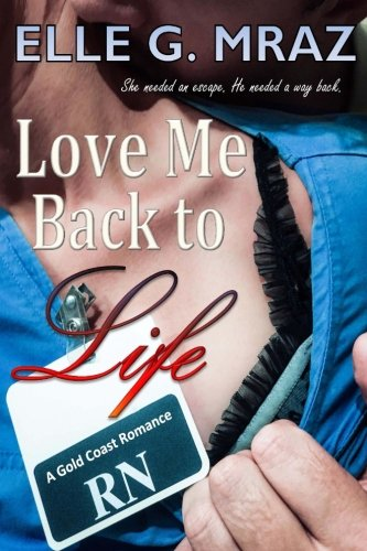 love-me-back-to-life-a-gold-coast-romance-volume-1