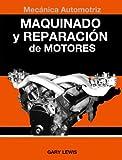 Maquinado y Reparacion de Motores, Gary Lewis, 097874151X