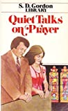 Quiet Talks on Prayer, S. D. Gordon, 0801037549